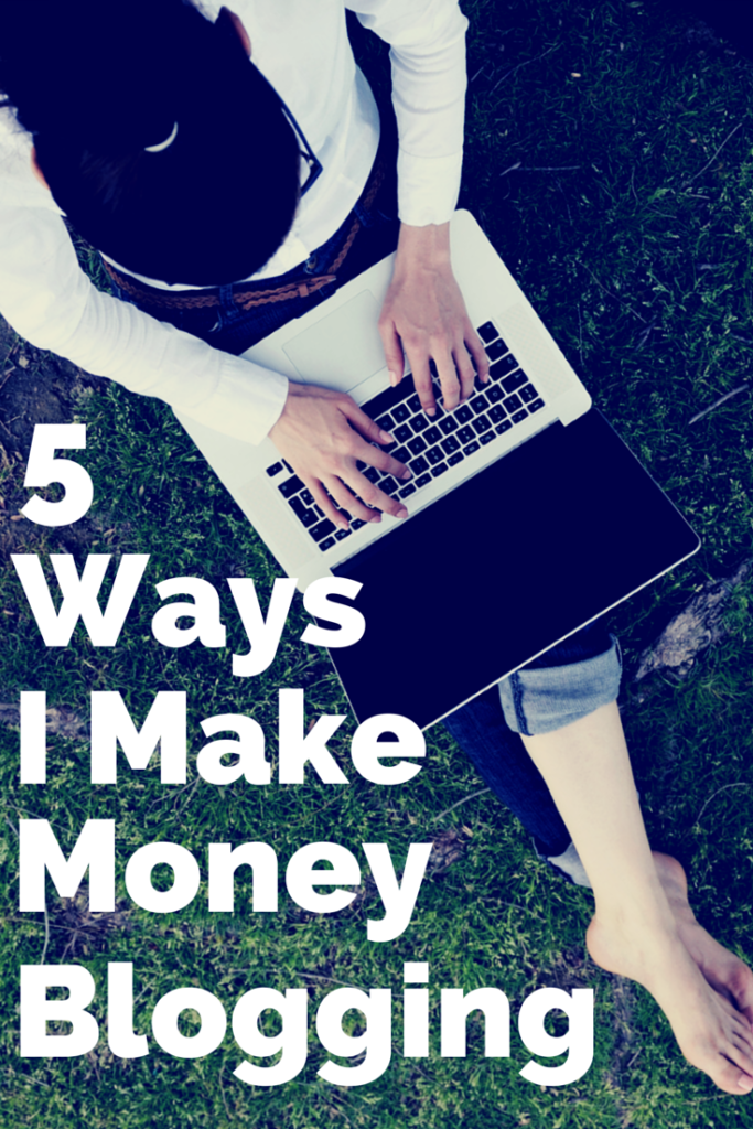 5 Ways I Make Money Blogging from Mama's Got It Together