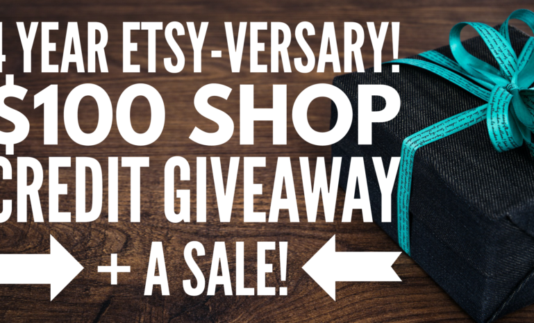 4 Year Etsy-Versary Giveaway & a SALE!